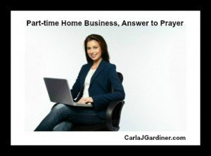 Part time home business 392A 300x222 Part time Home Business, Answer to Prayer