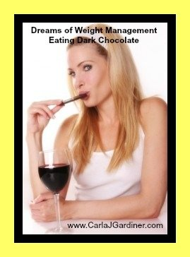 Dreams of Weight Management Eating Dark Chocolate