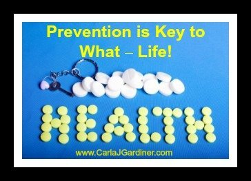 Prevention is Key to What – Life!