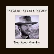 The Good, The Bad & The Ugly Truth About Vitamins