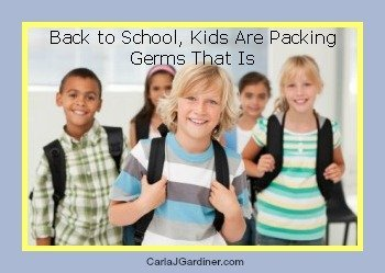 Back to School, Kids Are Packing – Germs That Is