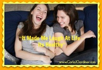 It Made Me Laugh At Life – It's Healthy