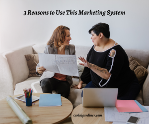 3 Reasons to Use This Marketing System