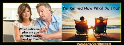 I'm Retired Now What Do I Do?