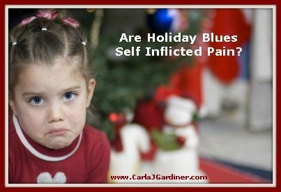 Are Holiday Blues Self Inflicted Pain?