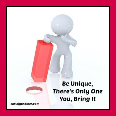 Be Unique, There's Only One You, Bring It