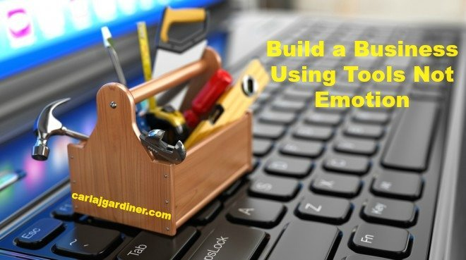 Build a Business Using Tools Not Emotion