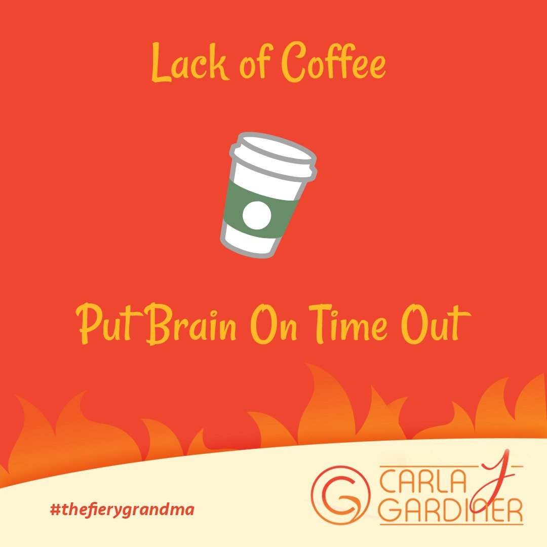 Lack of Coffee Put Brain On Time Out