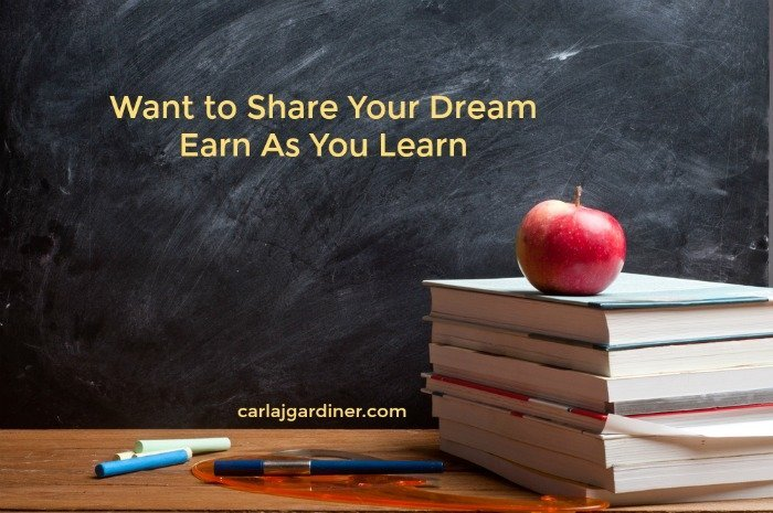 Want to Share Your Dream, Earn As You Learn
