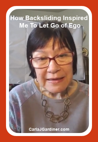 How Backsliding Inspired Me To Let Go of Ego