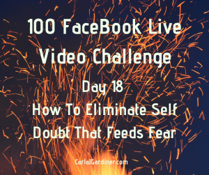 How To Eliminate Self Doubt That Feeds Fear