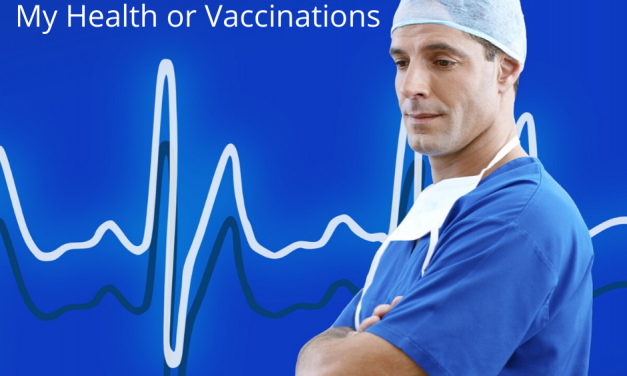 To Choose Or Not – My Health or Vaccinations